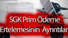SGK Prim Ödeme Ertelemesinin Ayrıntıları